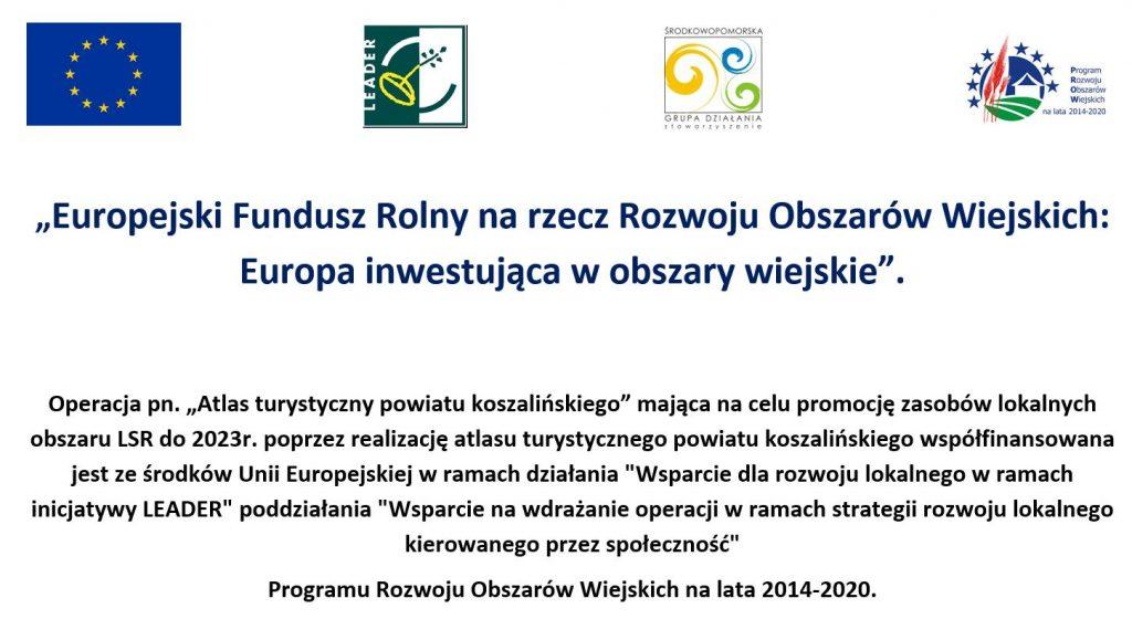 Plakat z informacją o realizowanym projekcie Atlas turystyczny powiatu koszalińskiego i środkach udzielonego wsparcia