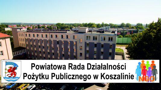 Zarządu Powiatu w Koszalinie powołał Powiatową Radę Działalności Pożytku Publicznego