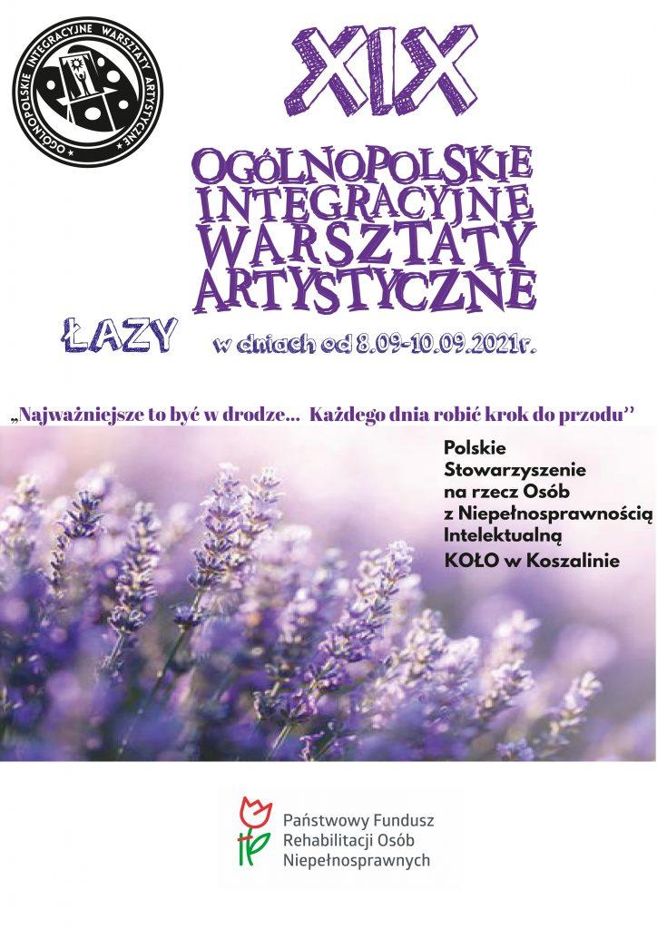 Plakat wydarzenia Ogólnopolskie Integracyjne Warsztaty Artystyczne realizacja w dniach 8-10.09.2021 r. w miejscowosci Łazy