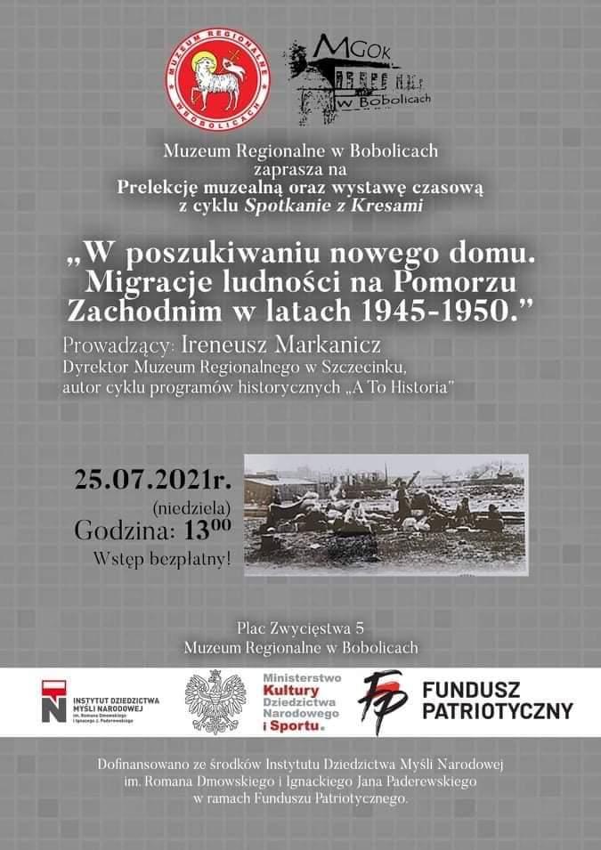 Plakat Muzeum Regionalne w Bobolicach zaprasza na prelekcję muzealna oraz wystawę czasową z cyklu Spotkanie z Kresami, 25.07.2021 godz. 13:00, wstęp bezpłatny