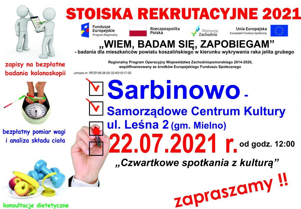 Plakat informacyjny zapraszający do stoiska rekrutacyjnego projektu Wiem, badam się, zapobiegam, w dniu 22.07.2021 r. od godz. 12:00 w SCK w Sarbinowie ul. Leśna 2