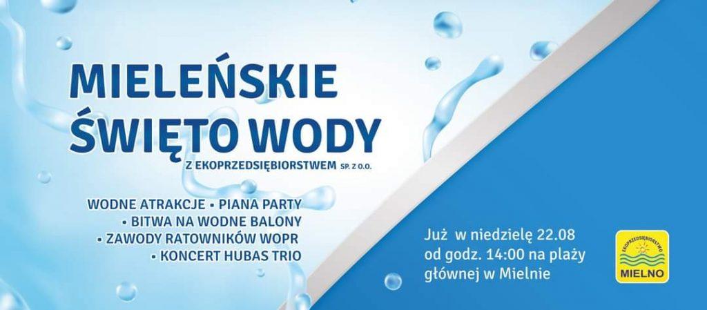 Plakat Mieleńskie Święto Wody plaża główna w Mielnie, niedziela 22.08.2021 od godz. 14.