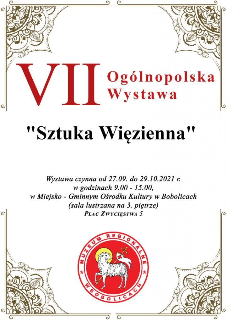 plakat zapraszający na VII Ogólnopolska wysta pn. Sztuka więzienna, która prezentowana jest w Miejsko Gminnym Ośrodku Kultury w Bobolicach w dniach 27 do 29.10.2021 godz. 9 do 15